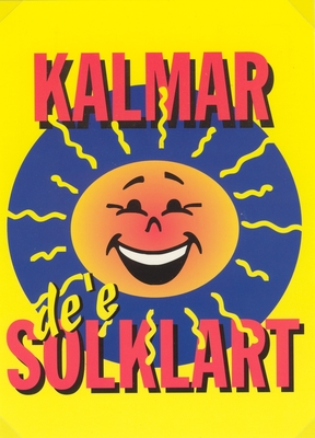 """Text tryckt på vykortet: """"Kalmar de´ e solklart"""""""